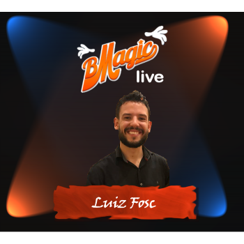 Magic Lecture | BMagic Live Luiz Fosc